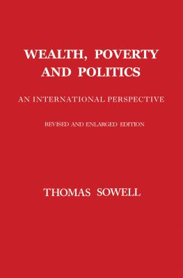 Click for more detail about Wealth, Poverty and Politics by Thomas Sowell