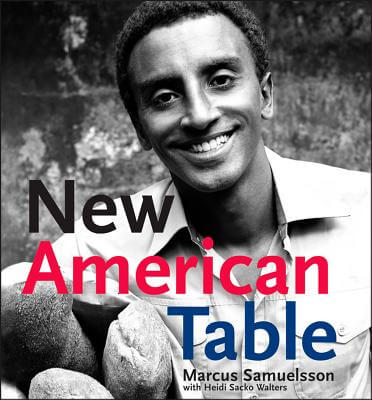 Click for more detail about New American Table by Marcus Samuelsson