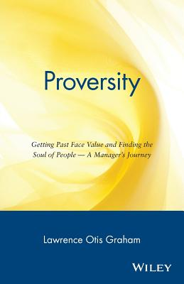 Click for a larger image of Proversity: Getting Past Face Value and Finding the Soul of People — A Manager's Journey