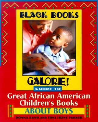 Click for more detail about Black Books Galore! Guide to Great African American Children's Books about Girls by Donna Rand and Toni Trent Parker