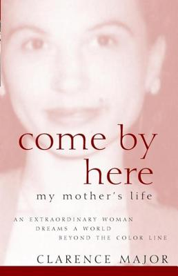 Click for a larger image of Come By Here: My Mother's Life