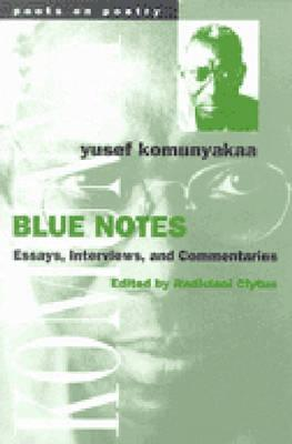Book Cover Blue Notes: Essays, Interviews, And Commentaries  by Yusef Komunyakaa
