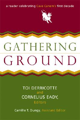 Book Cover Gathering Ground: A Reader Celebrating Cave Canem's First Decade by Toi Derricotte and Cornelius Eady