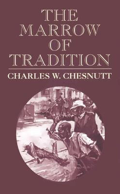 Book Cover The Marrow of Tradition (Dover Value Editions) by Charles W. Chesnutt