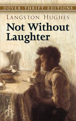 Click for more detail about Not Without Laughter (Dover Thrift Editions) by Langston Hughes