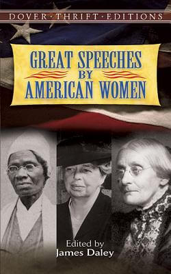 Book Cover Great Speeches by American Women (Dover Thrift Editions) by James Daley