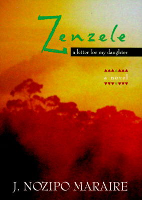 Click for more detail about Zenzele: A Letter for My Daughter by J. Nozipo Maraire