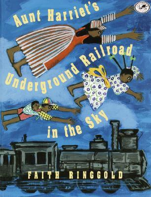 Click for more detail about Aunt Harriet's Underground Railroad In The Sky by Faith Ringgold