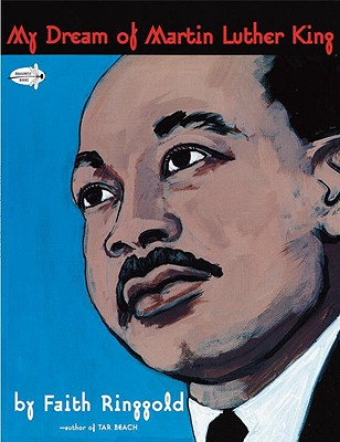 Click for more detail about My Dream Of Martin Luther King (Dragonfly Books) by Faith Ringgold
