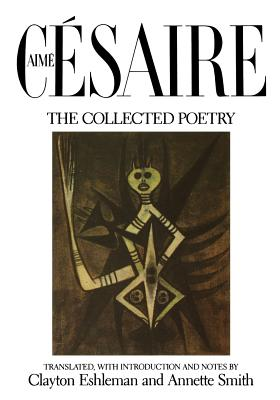 Book Cover Aime Cesaire, The Collected Poetry by Aimé Césaire