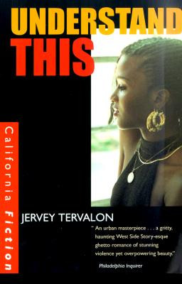 Click for more detail about Understand This (California Fiction) by Jervey Tervalon
