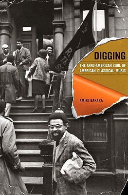 Click for a larger image of Digging: The Afro-American Soul Of American Classical Music