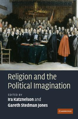 Book Cover Religion and the Political Imagination by Ira Katznelson