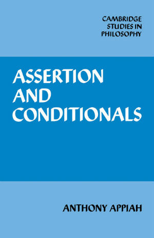 Click for more detail about Assertion and Conditionals (Cambridge Studies in Philosophy) by Kwame Anthony Appiah