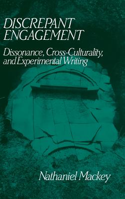 Click for more detail about Discrepant Engagement: Dissonance, Cross-Culturality and Experimental Writing by Nathaniel Mackey
