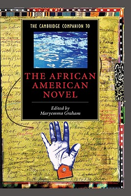 Click for more detail about The Cambridge Companion to the African American Novel by Maryemma Graham
