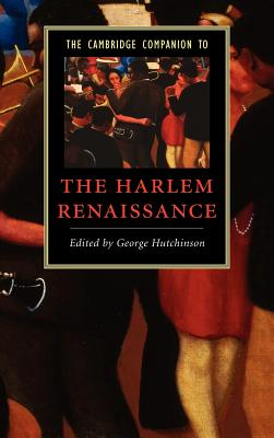 Book Cover The Cambridge Companion to the Harlem Renaissance by George Hutchinson