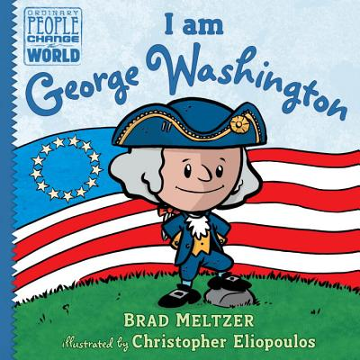 Click for more detail about I Am George Washington by Brad Meltzer