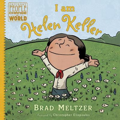Click for more detail about I Am Helen Keller by Brad Meltzer