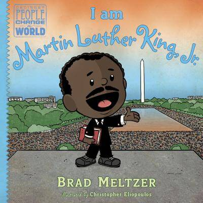 Click for more detail about I am Martin Luther King, Jr. by Brad Meltzer