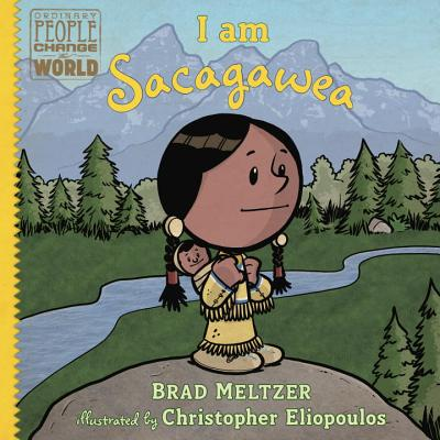 Click for more detail about I Am Sacagawea by Brad Meltzer