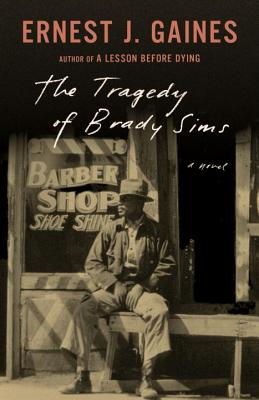 Click for more detail about The Tragedy of Brady Sims by Ernest Gaines