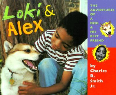 Click for more detail about Loki & Alex: Adventures of a Dog and His Best Friend by Charles R. Smith Jr.
