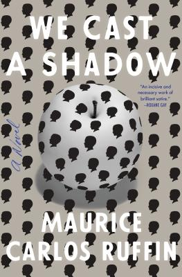 Click for more detail about We Cast a Shadow: A Novel by Maurice Carlos Ruffin