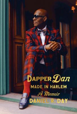 Book Cover Dapper Dan: Made in Harlem: A Memoir by Daniel R. Day