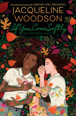 Click for more detail about If You Come Softly: Twentieth Anniversary Edition by Jacqueline Woodson