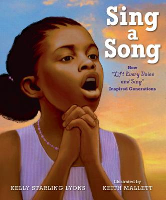 Click for more detail about Sing a Song: How Lift Every Voice and Sing Inspired Generations by Kelly Starling Lyons