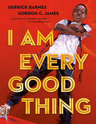 Click for more detail about I Am Every Good Thing by Derrick Barnes