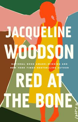 Click for more detail about Red at the Bone by Jacqueline Woodson