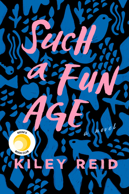 Click for more detail about Such a Fun Age by Kiley Reid