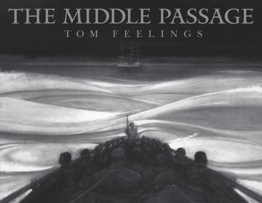 Click for more detail about The Middle Passage: White Ships / Black Cargo by Tom Feelings