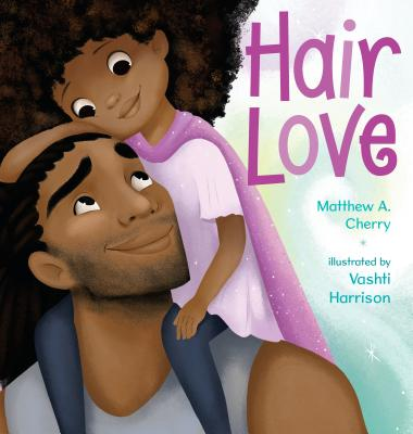 Click for more detail about Hair Love by Matthew A. Cherry