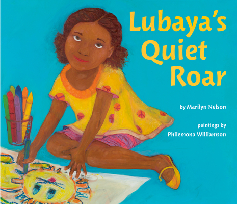 Click for more detail about Lubaya's Quiet Roar by Marilyn Nelson