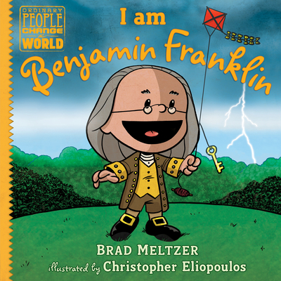 Click for more detail about I Am Benjamin Franklin by Brad Meltzer