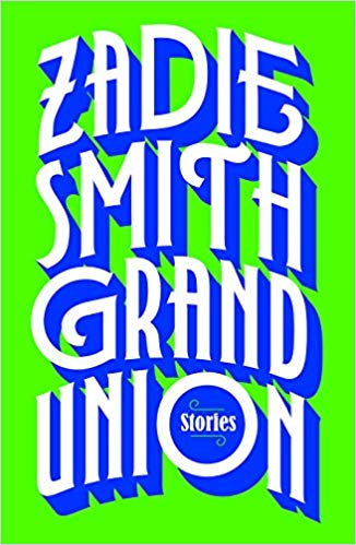 Click for more detail about Grand Union: Stories by Zadie Smith
