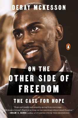 Click for more detail about On the Other Side of Freedom: The Case for Hope by DeRay Mckesson