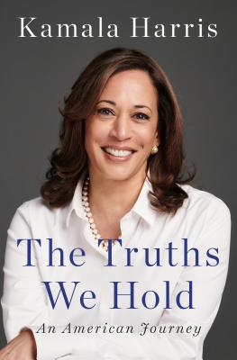 Click for more detail about The Truths We Hold: An American Journey by Kamala Harris