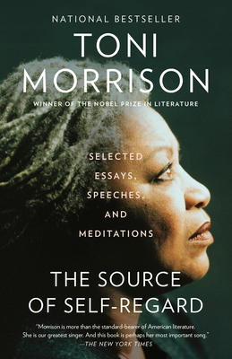 Click for more detail about The Source of Self-Regard: Selected Essays, Speeches, and Meditations