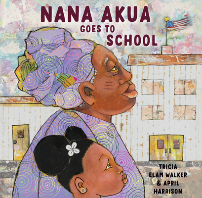 Click for more detail about Nana Akua Goes to School by Tricia Elam Walker