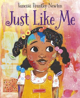 Click for more detail about Just Like Me by Vanessa Brantley-Newton