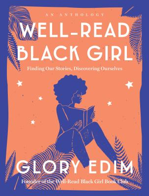 Book Cover Well-Read Black Girl: Finding Our Stories, Discovering Ourselves by Glory Edim