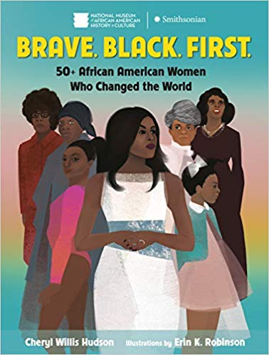 Click for more detail about Brave. Black. First.: 50+ African American Women Who Changed the World by Cheryl Willis Hudson