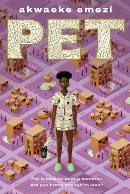 Click for more detail about Pet by Akwaeke Emezi