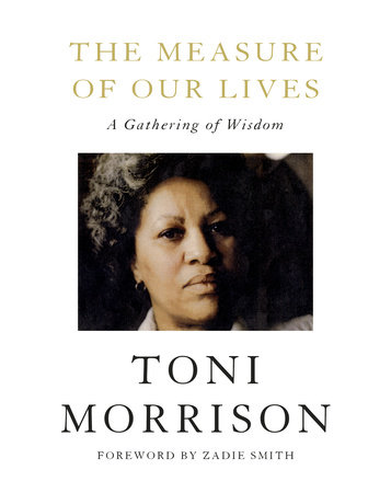 Click for more detail about The Measure of Our Lives: A Gathering of Wisdom by Toni Morrison