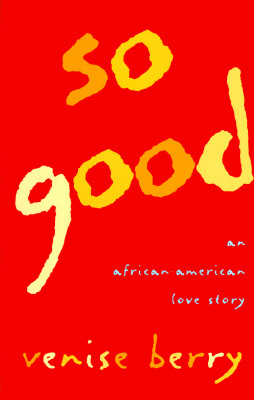 Click for more detail about So Good by Venise Berry