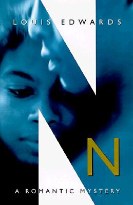 Click for more detail about N: A Romantic Mystery by Louis Edwards